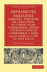 Imprimeurs parisiens, libraires, fondeurs de caracteres et correcteurs d'imprimerie, depuis l'introduction de l'imprimerie a Paris (1470) jusqu'a la fin du XVIe siecle af Philippe Renouard