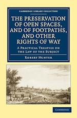 The Preservation of Open Spaces, and of Footpaths, and Other Rights of Way af Robert Hunter