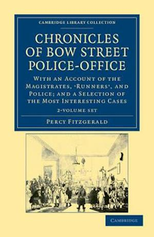 Chronicles of Bow Street Police-Office 2 Volume Set