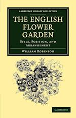 The English Flower Garden af William Robinson
