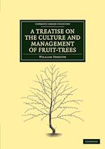 A Treatise on the Culture and Management of Fruit-Trees af William Forsyth