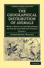 The Geographical Distribution of Animals af Alfred Russel Wallace