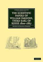 The Scientific Papers of William Parsons, Third Earl of Rosse 1800-1867 af William Parsons, Charles Parsons