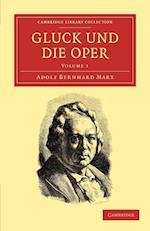Gluck Und Die Oper af Adolf Bernhard Marx