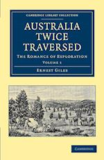Australia Twice Traversed: Volume 1 af Ernest Giles