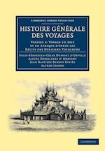 Histoire Generale Des Voyages Par Dumont D'Urville, D'Orbigny, Eyries Et A. Jacobs af Jules Sebastien Cesar Dumont d Urville, Jean Baptiste Benoit Eyries, Alfred Jacobs