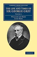 The Life and Times of Sir George Grey, K.C.B. af Lily Rees, William Lee Rees