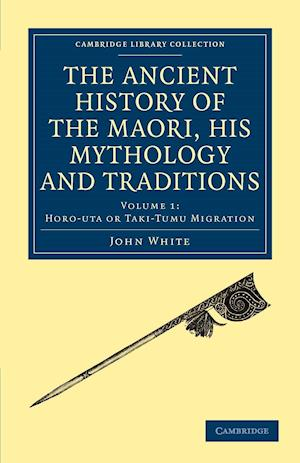 Bog paperback The Ancient History of the Maori His Mythology and Traditions af John White