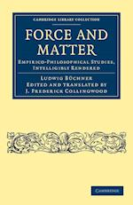 Force and Matter af J Frederick Collingwood, Ludwig Buchner