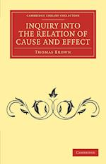 Inquiry into the Relation of Cause and Effect af Thomas Brown