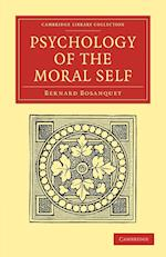 Psychology of the Moral Self af Bernard Bosanquet