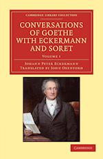 Conversations of Goethe with Eckermann and Soret af Johann Peter Eckermann, John Oxenford
