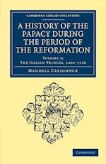 A History of the Papacy During the Period of the Reformation af Mandell Creighton