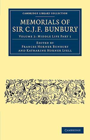 Memorials of Sir C. J. F. Bunbury, Bart - Volume 2