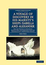 A Voyage of Discovery, Made Under the Orders of the Admiralty, in His Majesty's Ships Isabella and Alexander af John Ross