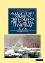 Narrative of a Journey to the Shores of the Polar Sea, in the Years 1819, 20, 21, and 22 af John Franklin