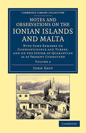 Notes and Observations on the Ionian Islands and Malta - Volume 2