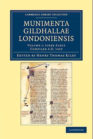 Munimenta Gildhallae Londoniensis - Volume 1