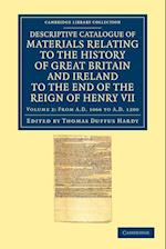 Descriptive Catalogue of Materials Relating to the History of Great Britain and Ireland to the End of the Reign of Henry VII: Volume 2, from AD 1066 to AD 1200 af Thomas Duffus Hardy
