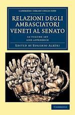 Relazioni Degli Ambasciatori Veneti Al Senato 15 Volume Set