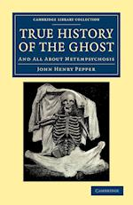 True History of the Ghost (Cambridge Library Collection - Spiritualism and Esoteric Knowlege)