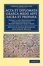 Acta et Diplomata Graeca Medii Aevi Sacra et Profana af Franz Miklosich, Josef Muller