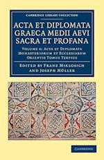 Acta et Diplomata Graeca Medii Aevi Sacra et Profana af Josef Muller, Franz Miklosich