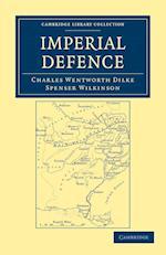 Imperial Defence af Spenser Wilkinson, Charles Wentworth Dilke