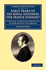 Early Years of His Royal Highness the Prince Consort af Charles Grey