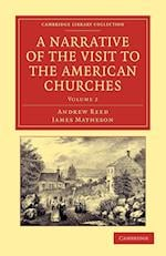 A Narrative of the Visit to the American Churches af Andrew Reed, James Matheson