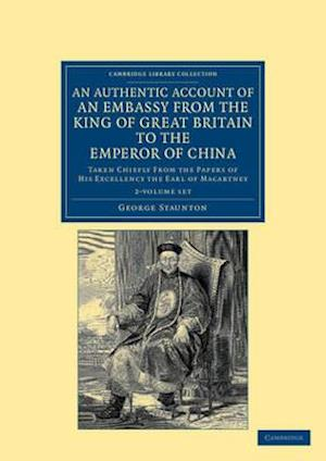 An Authentic Account of an Embassy from the King of Great Britain to the Emperor of China 2 Volume Set