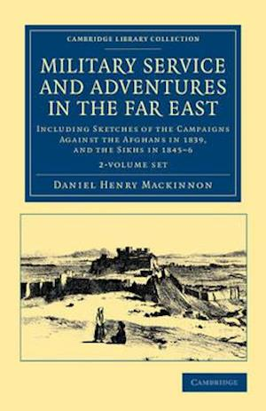 Military Service and Adventures in the Far East 2 Volume Set
