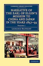 Narrative of the Earl of Elgin's Mission to China and Japan, in the Years 1857, '58, '59 af Laurence Oliphant