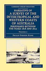 Narrative of a Survey of the Intertropical and Western Coasts of Australia, Performed Between the Years 1818 and 1822 - Volume 2