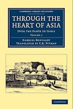 Through the Heart of Asia: Volume 1 af Gabriel Bonvalot, C B Pitman
