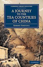 A Journey to the Tea Countries of China af Robert Fortune