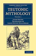 Teutonic Mythology af James Steven Stallybrass, Jacob Grimm