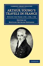 Arthur Young's Travels in France af Arthur Young, Matilda Betham edwards