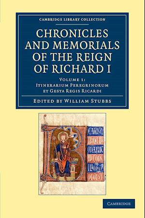 Chronicles and Memorials of the Reign of Richard I 2 Volume Set Chronicles and Memorials of the Reign of Richard I
