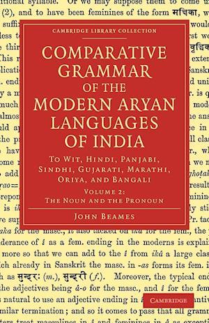 Comparative Grammar of the Modern Aryan Languages of India: To Wit, Hindi, Panjabi, Sindhi, Gujarati, Marathi, Oriya, and Bangali