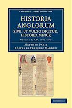 Historia Anglorum Sive, Ut Vulgo Dicitur, Historia Minor af Matthew Paris