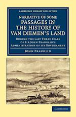 Narrative of Some Passages in the History of Van Diemen's Land af John Franklin