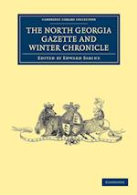 The North Georgia Gazette and Winter Chronicle (Cambridge Library Collection: Travel and Exploration)