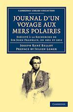 Journal D'un Voyage Aux Mers Polaires af Joseph Rene Bellot, Julien Lemer