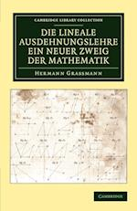 Die Lineale Ausdehnungslehre Ein Neuer Zweig Der Mathematik