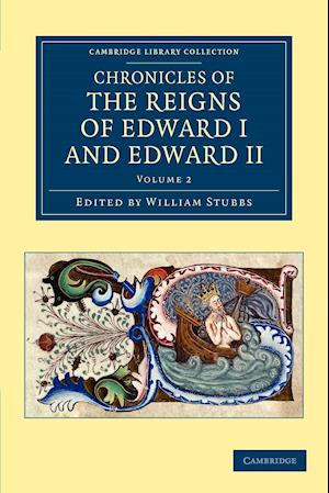 Chronicles of the Reigns of Edward I and Edward II - Volume 2
