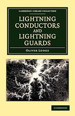 Lightning Conductors and Lightning Guards af Sir Oliver Lodge