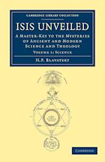 Isis Unveiled (Cambridge Library Collection: Spiritualism and Esoteric Knowledge)