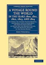 A Voyage Round the World, in the Years 1800, 1801, 1802, 1803, and 1804 (Cambridge Library Collection - History of Oceania)