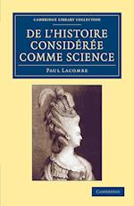 De L'histoire Consideree Comme Science af Paul Lacombe